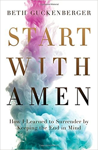 Start With Amen Beth Guckenberger